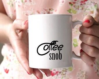 Ceramic Mug | Coffee Snob | Home Kitchen Decor