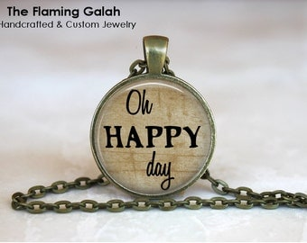 OH HAPPY DAY Pendant •  Happy Quote •  Happiness Quote •  Karma Quote •  Happy Jewellery • Gift Under 20 • Made in Australia (P1018)