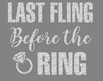 Last Fling Before the Ring 2 Iron on Decal