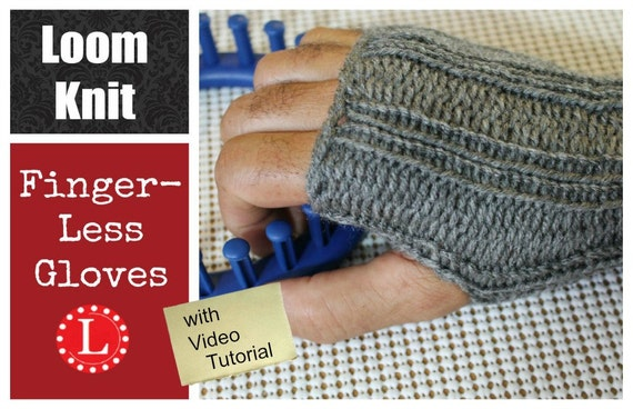 Loom Knitting Questions : Loom knitting pattern fingerless gloves with video