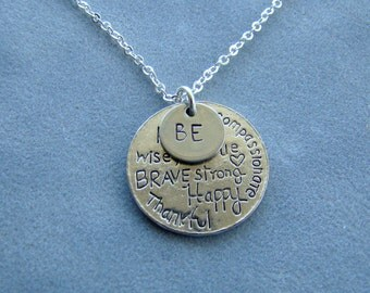 BE Kind, Wise, Free, True, Brave, Strong, Happy, Thankful, Compassionate Necklace, Empowerment Pendant, Encouragement Necklace