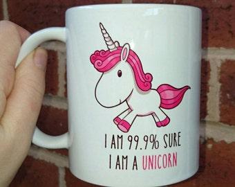 Unicorn mug 'I'm 99.9% sure I am a unicorn' 11oz