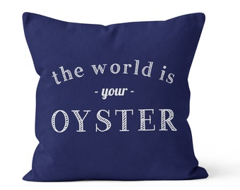 Graduation Gift Ideas, The World is your Oyster Pillow Cover, inspirational quote decor, indigo blue pillow cover, Graduation Gift for Him