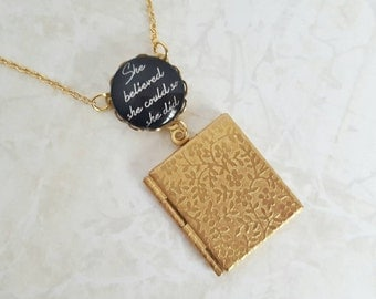 She believed she could so she did, gold locket necklace, book locket necklace, custom quote necklace, book lover gift, inspirational quote