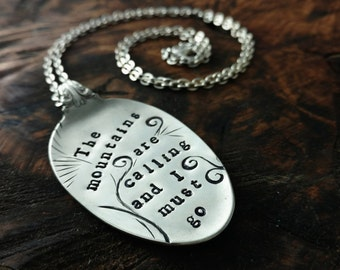 Mountain Quote Pendant Necklace, Hand Stamped Vintage Silver Plated Spoon, The Mountains are Calling and I Must Go