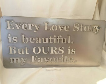 SN02 Every love story is beautiful. Metal wall sign