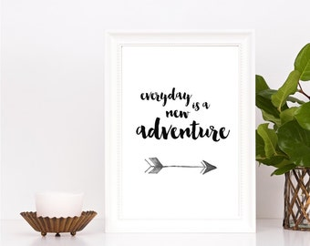Everyday is a new adventure, printable wall art, digital art, typography print, wall decor, wall art, office decor, home decor, monochrome