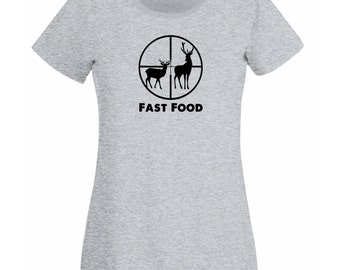 Womens T-Shirt with Deer Hunting and Quote Fast Food Design / Deers in Scoope Hunt Shirts / Silhouette Shirt + Free Random Decal Gift