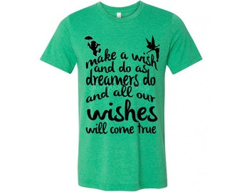 Disney Shirt, Wishes Shirt, Do as Dreamers Do, Make a Wish, Disney Vacation Shirt, WDW Shirt, Wishes Will Come True, Wishes, Disney