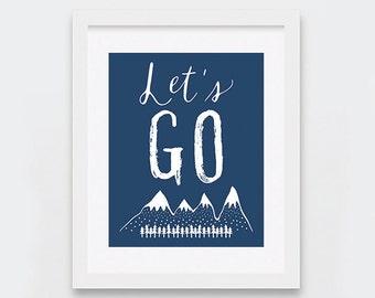 Let's Go Art Printable, Cabin Decor, Outdoors Wall Art, Folk Art, Navy Nursery Decor, Mountains, Woodland Boys Room Instant Download