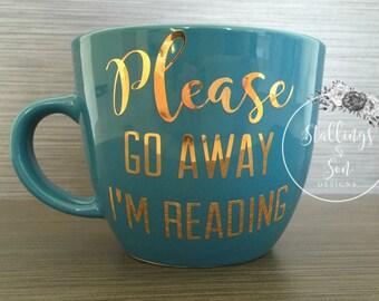 Please Go Away I'm Reading Mug // Book Lovers Mug // Reading Mug