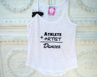 DANCE, Athlete + Artist = Dancer.  Jr's / Women's Burnout White Loose Fitting Tank top S-XL.