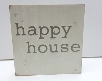 Happy House; Home Sweet Home