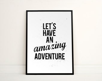 Typographic quotes - Adventure BW - Poster - Giclee prints and frames