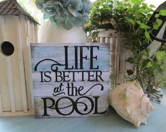 "Wood Sign, ""Life is Better at the Pool"", Summer Pool Sign, Family Pool Sign, Summer Decor"