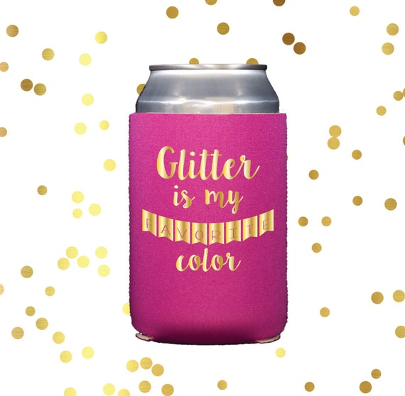 Glitter is my favorite color can cooler, gold huggie, funny can holder, tailgating can cooler, colorful huggie, can hugger, drink sleeve