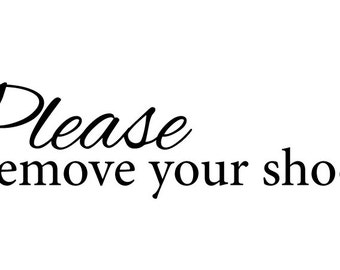 Please Remove Your Shoes - 16x5