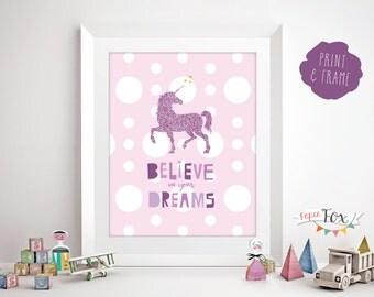 Unicorn Wall Art / Unicorn Printable / Art for Girls Room / Nursery Art / Believe in your Dreams / Unicorn Art / Printable Instant Download