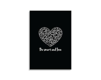 Illustration art print Be smart and love Digital painting Home Decor Heart Black and White Wall art Inspirational Design Scandinavian Art