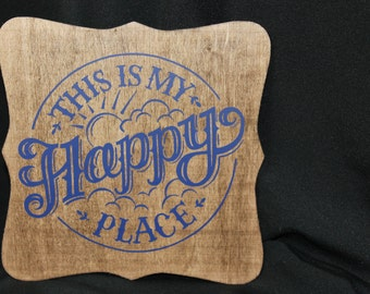 Happy Place  9 1/2 x 9 1/2 wooden sign