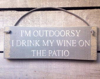 funny rustic sign. funny gift. garden sign. wine sign.i'm outdoorsy.