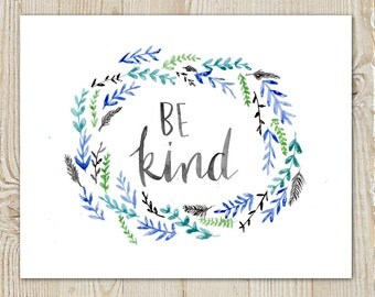 Be Kind Floral Watercolour Instant Download Printable Print