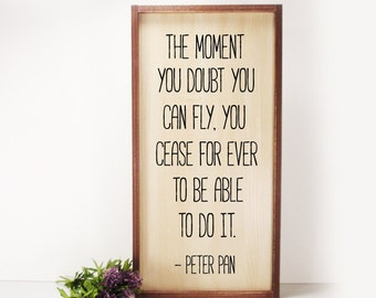 The Moment You Doubt - Peter Pan- Framed Hand Painted  Wood Sign Made From Reclaimed Wood- Rustic-Farmhouse Decor-Country-Kids Room Decor