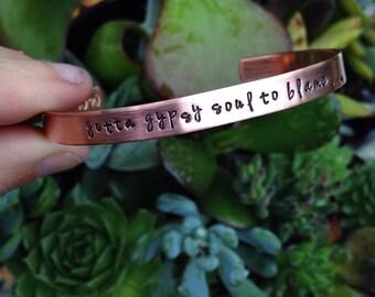Custom cuff bracelet   Friend gift   gotta gypsy soul to blame.... -colder weather (zac brown band) quote bracelet