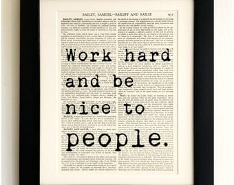FRAMED ART PRINT on old antique book page - Work hard and be nice to People Quote, Vintage Upcycled Wall Art Print Encyclopaedia Dictionary