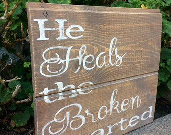 He Heals the Broken Hearted wood sign