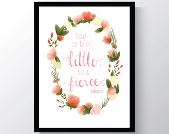 Though She is Little - She is Fierce - Shakespeare - Floral - Watercolor - Pink - Wall Print - 8x10
