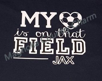 CUSTOMIZABLE Soccer Mom shirt - Heart is on that field soccer Shirt