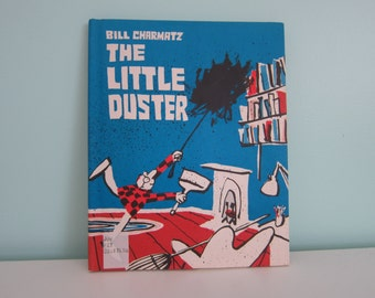 The Little Duster by Bill Charmatz - Vintage Children Book
