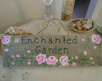Enchanted Garden Sign Hand Painted with Stunning Pink Roses Shabby Chic Beach Cottage Cottage Decor Cottage Chic Decor