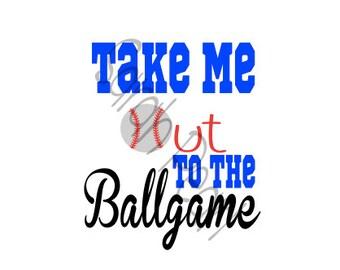 Take Me Out To The Ballgame Baseball Softball SVG PNG DXF Studio Silhouette Cricut Digital Download