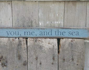 You, me, and the sea sign on reclaimed wood rustic distressed hand-painted READY 2 SHIP