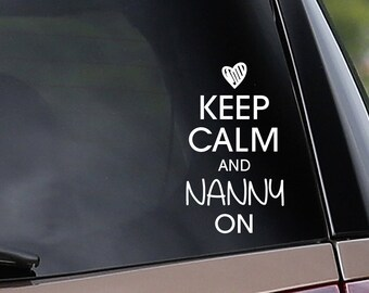 Vinyl Car Decal- Keep Calm and Nanny On - Heart - Car Window Decal - Laptop Decal - Bumper Sticker