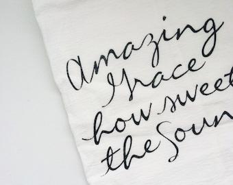 Amazing Grace Flour Sack Tea Towel | Screen-printed Towel, Kitchen Decor, Home Decor, Housewarming Gift, Christmas Gift, Hostess Gift