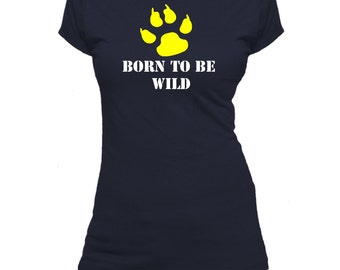 Born to be wild. Nature. Pop culture.  Ladies fitted t-shirt.