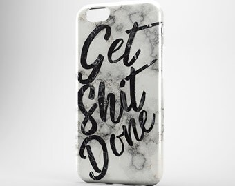 Get Shit Done Print iPhone 8 Case iPhone X White Marble Phone Cover iPhone 7 Plus iPhone 6 Case iPhone 7 iPhone SE Case iPhone 5 Galaxy S8