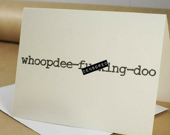 Whoopdee-f***ing-doo - Recycled Paper Card with Envelope - Congratulations, Wedding, New Baby, New Job, Graduation, Funny Card