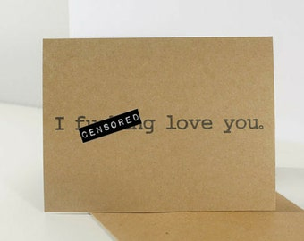 I f***ing love you - Recycled Paper Card with Envelope - Anniversary, Valentine's Day, Birthday, Funny Card