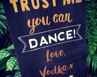 Trust Me You Can Dance Event Sign