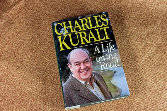Hardcover Book, A Life on the Road, Charles Kuralt, Biography, Autobiography, Non-Fiction, Published 1990