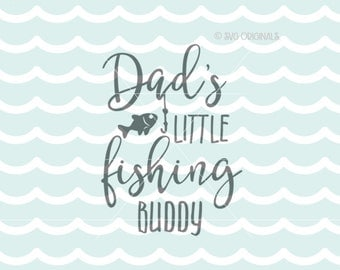 Dad's Little Fishing Buddy SVG Fishing SVG Cricut Explore and more. Cut or Printable. Boy Fishing Dad Fishing Buddy Hook Fish SVG