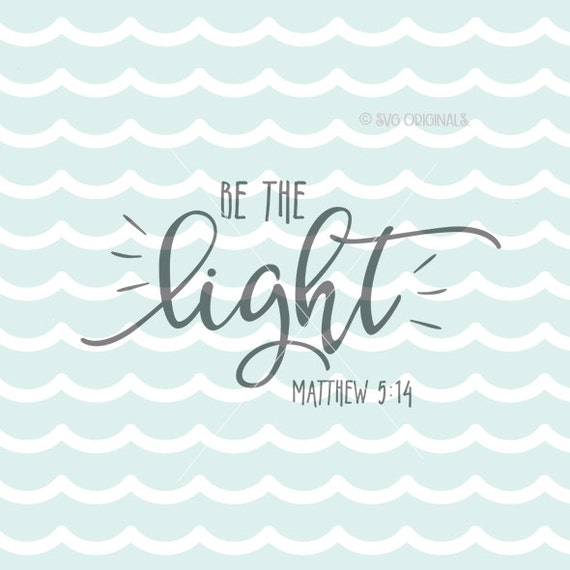 be the light svg file matthew 5 14 svg so many uses cricut. Black Bedroom Furniture Sets. Home Design Ideas