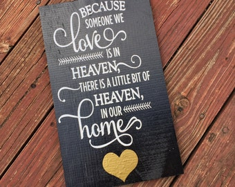 ON SALE Memorial sign - Heaven sign - heaven decor - because someone we love is in heaven there is a little bit of heaven in our home