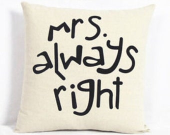 Mrs always right cushion cover, pillow cover