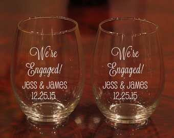 Engagement Gift, Personalized Engagement Gift, Custom Engagement Glasses, Proposal Gift,Etched Wine Glass, We're Engaged Glasses,  Set of 2