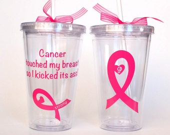 "Breast Cancer Survivor, ""Cancer Touched My Breast..."", Kick Cancer - Personalized Tumbler 16 oz Cup"